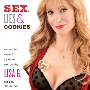 Sex, Lies, and Cookies: An Unrated Memoir, Lisa Glasberg