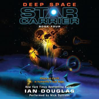 Deep Space: Star Carrier: Book Four, Ian Douglas