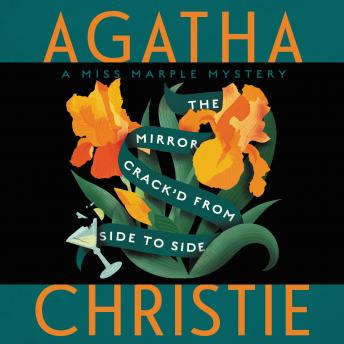 The Mirror Crack'd from Side to Side: A Miss Marple Mystery
