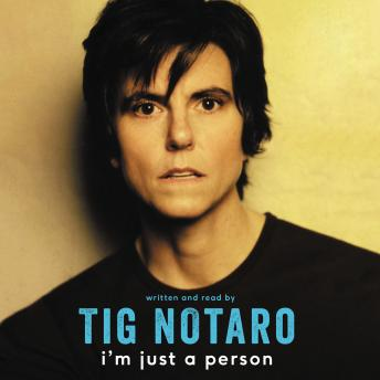 I'm Just a Person, Tig Notaro