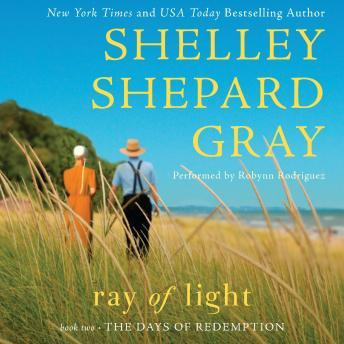 Ray of Light: The Days of Redemption Series, Book Two, Shelley Shepard Gray