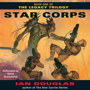Download Star Corps: Book One of The Legacy Trilogy by Ian Douglas