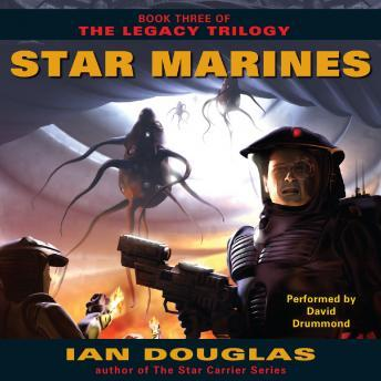 Star Marines: Book Three of The Legacy Trilogy, Ian Douglas