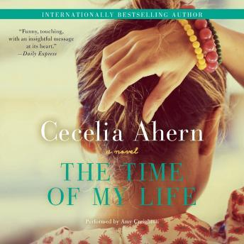 Time of My Life: A Novel, Cecelia Ahern