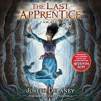 Download Last Apprentice: I Am Alice (Book 12) by Joseph Delaney