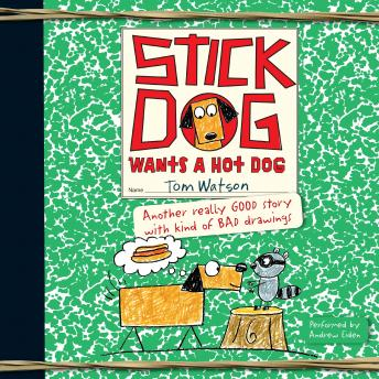 Stick Dog Wants a Hot Dog