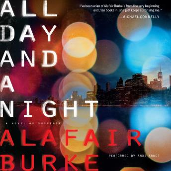 All Day and a Night: A Novel of Suspense, Alafair Burke