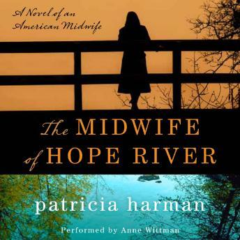 Midwife of Hope River: A Novel of an American Midwife, Patricia Harman