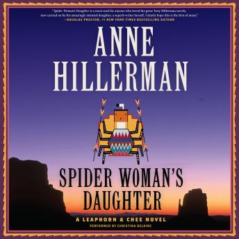 Spider Woman's Daughter: A Leaphorn, Chee & Manuelito Novel, Anne Hillerman