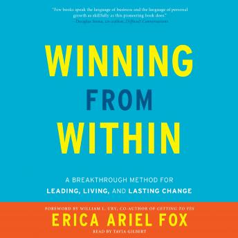 Winning from Within: A Breakthrough Method for Leading, Living, and Lasting Change, Erica Ariel Fox
