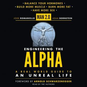 Man 2.0 Engineering the Alpha: A Real World Guide to an Unreal Life: Build More Muscle. Burn More Fat. Have More Sex sample.