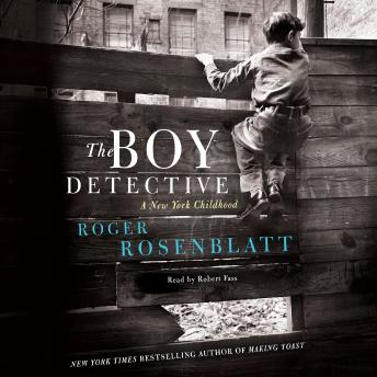 Boy Detective: A New York Childhood, Roger Rosenblatt