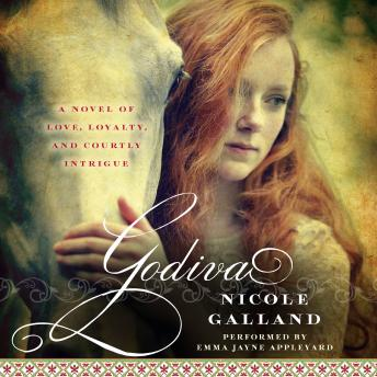 Godiva: A Novel, Nicole Galland
