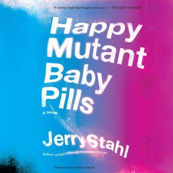 Happy Mutant Baby Pills: A Novel