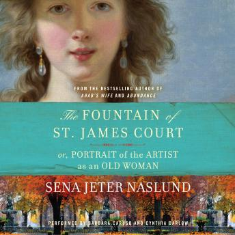 The Fountain of St. James Court; or, Portrait of the Artist as an Old Woman Unab: A Novel