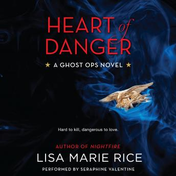 Heart of Danger: A Ghost Ops Novel, Lisa Marie Rice