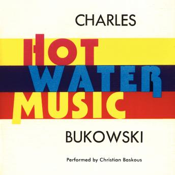 Hot Water Music, Charles Bukowski