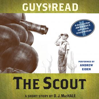 Guys Read: The Scout: A Short Story from Guys Read: Other Worlds, D. J. MacHale