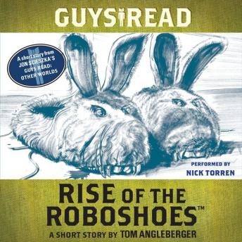Guys Read: Rise of the RoboShoes: A Short Story from Guys Read: Other Worlds