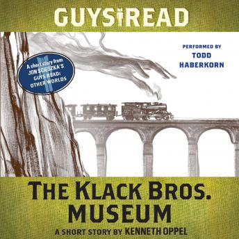 Guys Read: The Klack Bros. Museum: A Short Story from Guys Read: Other Worlds