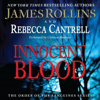 Innocent Blood: The Order of the Sanguines Series, Rebecca Cantrell, James Rollins