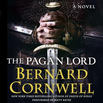 Pagan Lord: A Novel, Bernard Cornwell