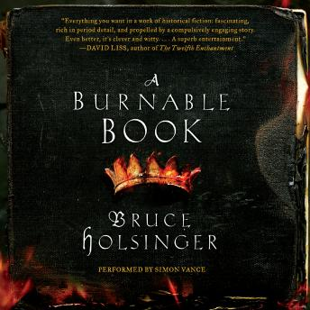 Burnable Book: A Novel, Bruce Holsinger