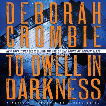 To Dwell in Darkness: A Novel, Deborah Crombie