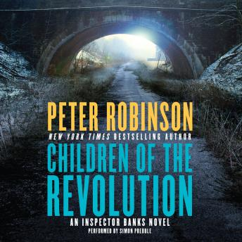 Children of the Revolution: An Inspector Banks Novel, Peter Robinson