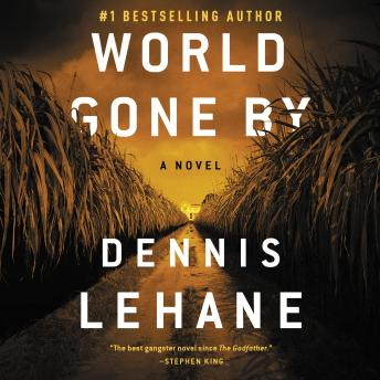 World Gone By: A Novel, Dennis Lehane