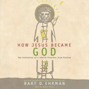 How Jesus Became God: The Exaltation of a Jewish Preacher from Galilee sample.