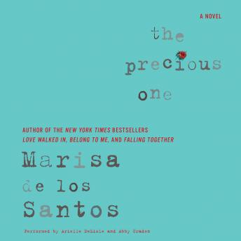 Precious One: A Novel, Marisa De los Santos