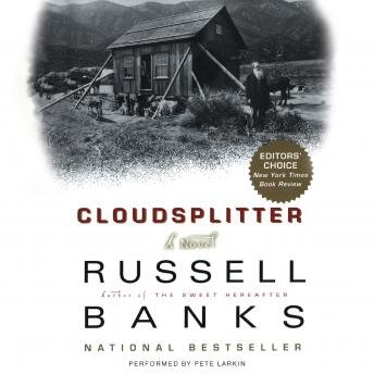Cloudsplitter: A Novel, Russell Banks