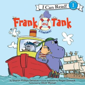 Frank and Tank: Stowaway: I Can Read Level 1, Sharon Phillips Denslow