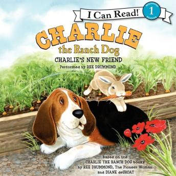 Charlie the Ranch Dog: Charlie's New Friend, Ree Drummond
