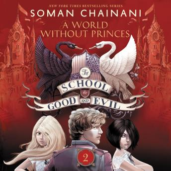 School for Good and Evil #2: A World without Princes, Soman Chainani
