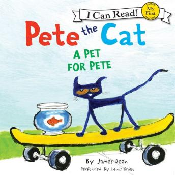 Pete the Cat: A Pet for Pete, Kimberly Dean, James Dean
