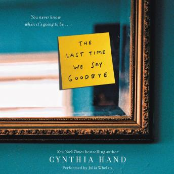 Last Time We Say Goodbye, Cynthia Hand
