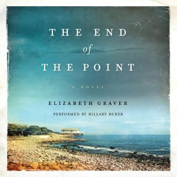 End of the Point: A Novel, Elizabeth Graver