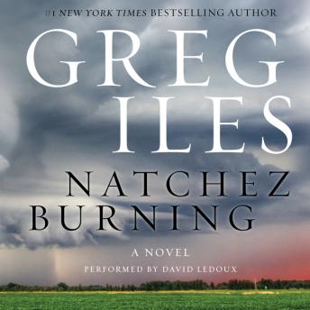 Natchez Burning: A Novel, Greg Iles