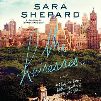 Heiresses: A Novel, Sara Shepard