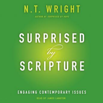 Surprised by Scripture: Engaging Contemporary Issues, N. T. Wright