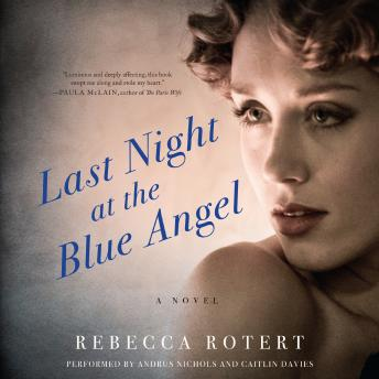 Last Night at the Blue Angel: A Novel, Rebecca Rotert