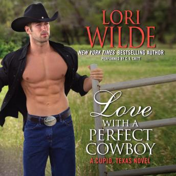 Love With a Perfect Cowboy: A Cupid, Texas Novel, Lori Wilde