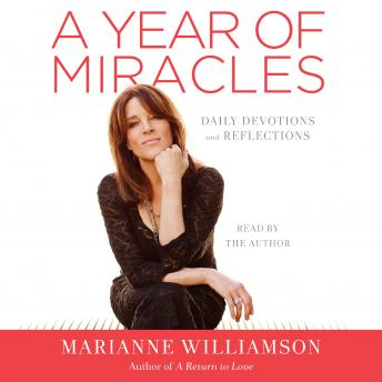 Download Year of Miracles: Daily Devotions and Reflections by Marianne Williamson