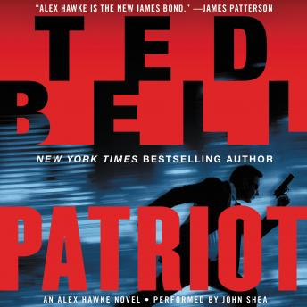 Patriot: An Alex Hawke Novel, Ted Bell