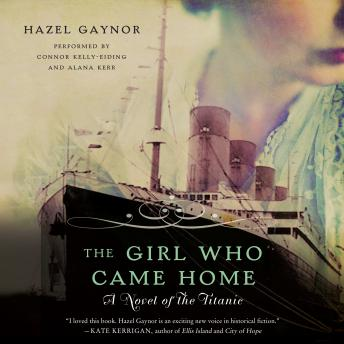 Girl Who Came Home: A Novel of the Titanic, Hazel Gaynor