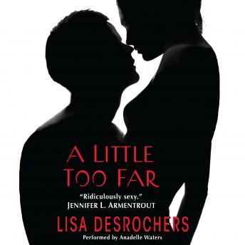 Little Too Far, Lisa DesRochers
