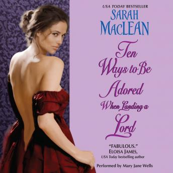 Ten Ways to Be Adored When Landing a Lord, Sarah MacLean