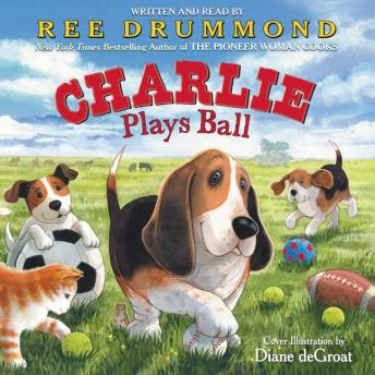 Charlie Plays Ball, Ree Drummond